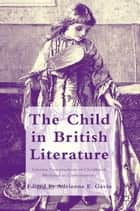 The Child in British Literature ebook by A. Gavin