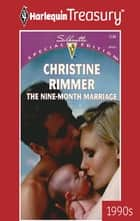The Nine-Month Marriage ebook by Christine Rimmer
