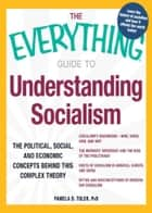 The Everything Guide to Understanding Socialism ebook by Pamela Toler