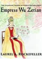 Empress Wu Zetian ebook by Laurel A. Rockefeller
