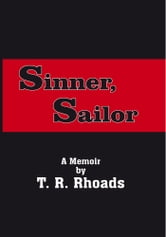 Sinner, Sailor - A Memoir ebook by T. R. Rhoads