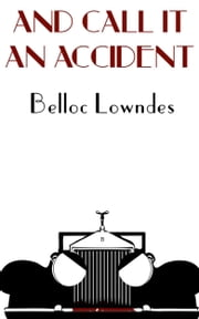 And Call It an Accident ebook by Belloc Lowndes