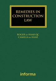 Remedies in Construction Law ebook by Roger Ter Haar