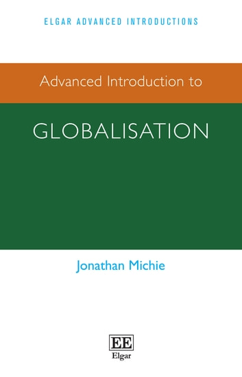 Advanced Introduction to Globalisation ebook by Jonathan Michie