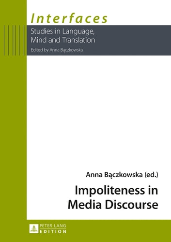 Impoliteness in Media Discourse ebook by
