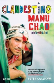 Clandestino - Manu Chao nyomában ebook by Peter Culshaw