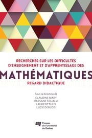Recherches sur les difficultés d'enseignement et d'apprentissage des mathématiques - Regard didactique ebook by Claudine Mary, Hassane Squalli, Laurent Theis,...