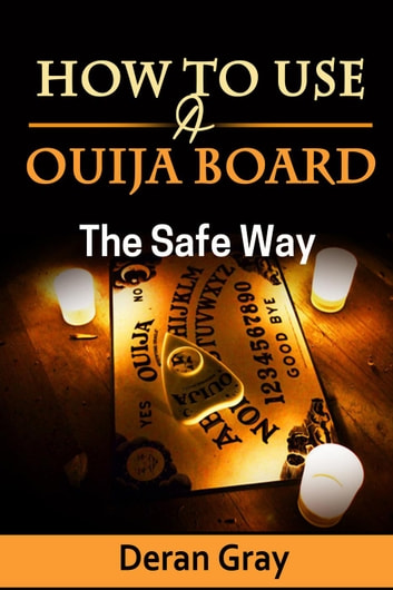 How to Use a Ouija Board the Safe Way