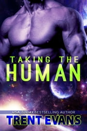 Taking The Human ebook by Trent Evans