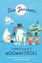 Finn Family Moomintroll ebook by Tove Jansson