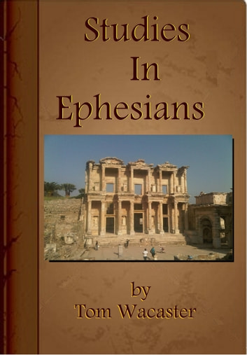 Studies In Ephesians ebook by Tom Wacaster