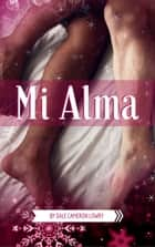 Mi Alma: A Gay Christmas Romance ebook by Dale Cameron Lowry