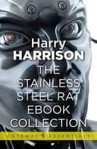 The Stainless Steel Rat eBook Collection ebook by Harry Harrison