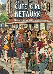 The Cute Girl Network eBook by Greg Means, MK Reed, Joe Flood