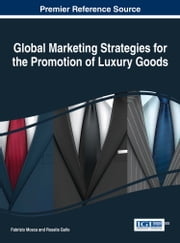 Global Marketing Strategies for the Promotion of Luxury Goods ebook by Fabrizio Mosca,Rosalia Gallo