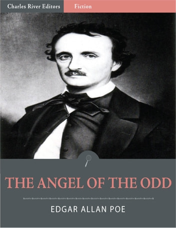 The Angel of the Odd: An Extravaganza (Illustrated Edition) ebook by Edgar Allan Poe