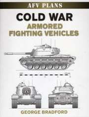 Cold War Armored Fighting Vehicles ebook by George Bradford