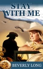 Stay With Me ebook by Beverly Long