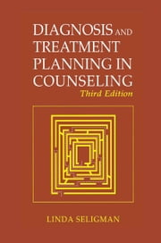 Diagnosis and Treatment Planning in Counseling ebook by Linda Seligman