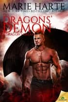 The Dragons' Demon: A Dragon's Dream ebook by Marie Harte