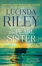 The Pearl Sister - Book Four ekitaplar by Lucinda Riley
