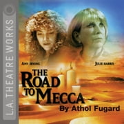 The Road to Mecca audiobook by Athol Fugard