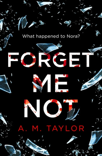 Forget Me Not ebook by A. M. Taylor