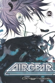 Air Gear - Volume 20 ebook by Oh!Great