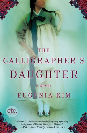 The Calligrapher's Daughter - A Novel ebook by Eugenia Kim