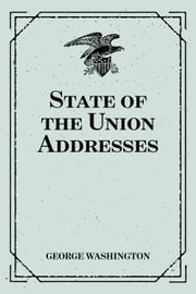State of the Union Addresses ebook by George Washington