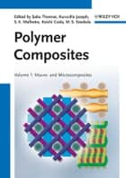 Polymer Composites, Macro- and Microcomposites ebook by Sabu Thomas, Kuruvilla Joseph, S. K. Malhotra,...