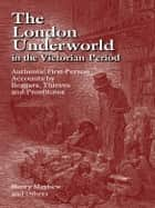 The London Underworld in the Victorian Period ebook by Henry Mayhew