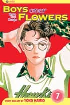 Boys Over Flowers, Vol. 7 ebook by Yoko Kamio, Yoko Kamio