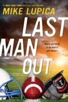 Last Man Out ebook by Mike Lupica