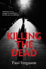 Killing the Dead ebook by Paul Ferguson
