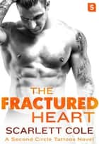 The Fractured Heart - A smoldering, sexy tattoo romance ekitaplar by Scarlett Cole