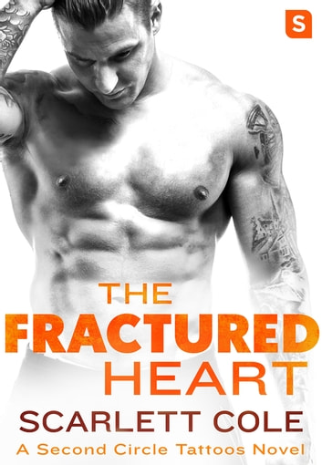 The Fractured Heart - A smoldering, sexy tattoo romance ebook by Scarlett Cole