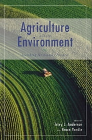 Agriculture and the Environment - Searching for Greener Pastures ebook by Terry L. Anderson,Bruce Yandle