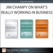 Jim Champy on What's Really Working in Business (Collection) ebook by Jim Champy