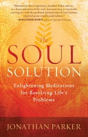 The Soul Solution ebook by Jonathan Parker