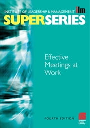 Effective Meetings at Work ebook by Institute of Leadership & Management