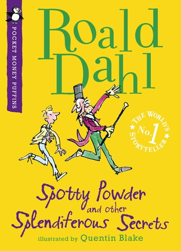 Spotty Powder and other Splendiferous Secrets ebook by Roald Dahl