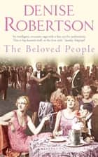 The Beloved People ebook by Denise Robertson