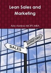 Lean Sales and Marketing ebook by Ade Asefeso MCIPS MBA