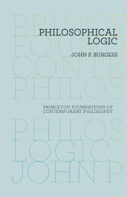 Philosophical Logic ebook by John P. Burgess