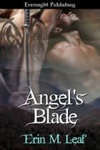 Angel's Blade ebook by Erin M. Leaf
