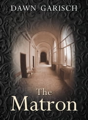 The Matron ebook by Dawn Garisch
