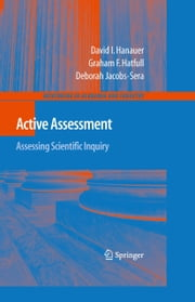 Active Assessment: Assessing Scientific Inquiry ebook by David I. Hanauer,Graham F. Hatfull,Debbie Jacobs-Sera
