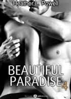 Beautiful Paradise - volume 4 ebook by Heather L. Powell