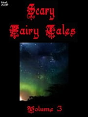Scary Fairy Tales Volume 3 ebook by Frank N Stein